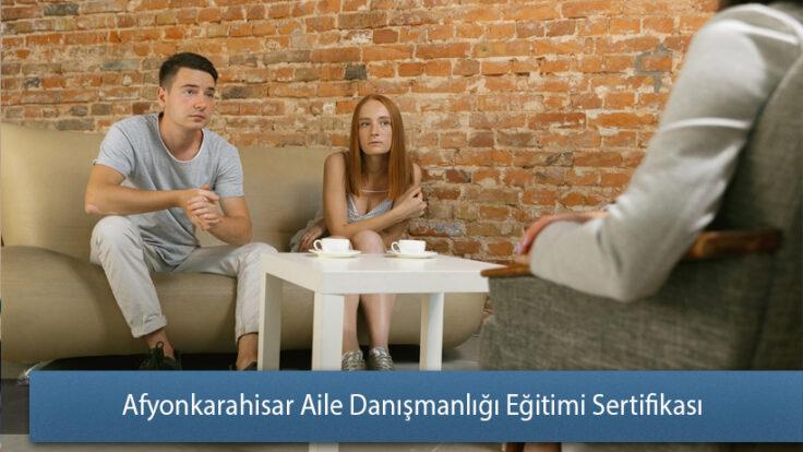 Afyonkarahisar Aile Danışmanlığı Eğitimi Sertifikası
